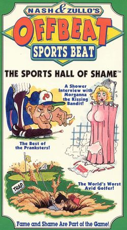 Nash and Zullo's Offbeat Sports Beat: The Sports Hall of Shame