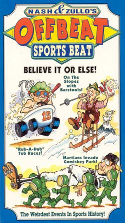 Nash and Zullo's Offbeat Sports Beat: Believe It or Else!