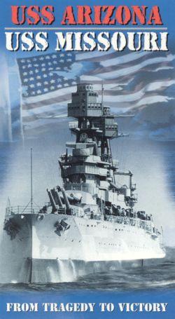 USS Arizona to USS Missouri: From Tragedy to Victory