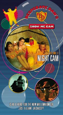 Desperate Dan's Show-Me Cam, Vol. 2: Night Cam