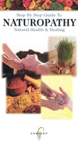 Step by Step Guide to Naturopathy: Natural Health & Healing