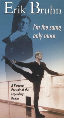 Erik Bruhn: I'm the Same, Only More - A Personal Portrait of the Legendary Dancer