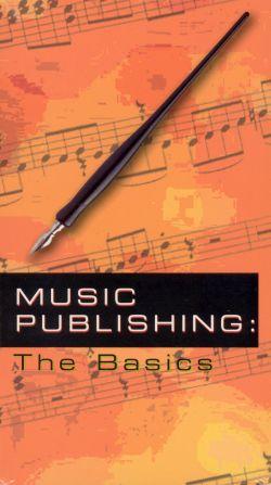 Music Publishing: The Basics