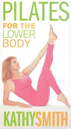 Kathy Smith: Pilates for the Lower Body