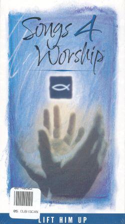 Songs 4 Worship: Lift Him Up
