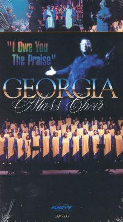 Georgia Mass Choir: I Owe You the Praise