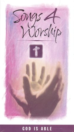 Songs 4 Worship: God Is Able