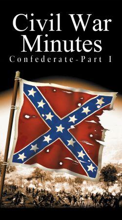 Civil War Minutes: Confederate, Part I