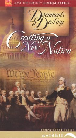 Just the Facts: Documents of Destiny - Creating a New Nation