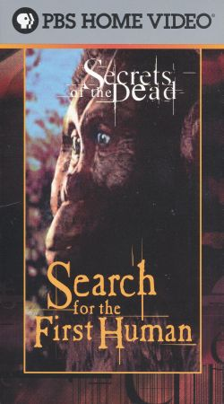 Secrets of the Dead: Search for the First Human