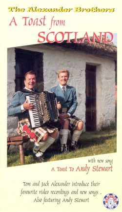 The Alexander Brothers: A Toast From Scotland