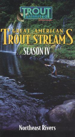 Great American Trout Streams, Season IV: Northeast Rivers