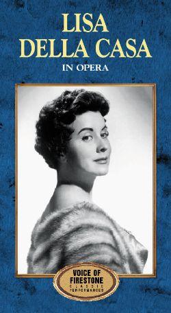 Voice of Firestone: Lisa Della Casa in Opera and Song