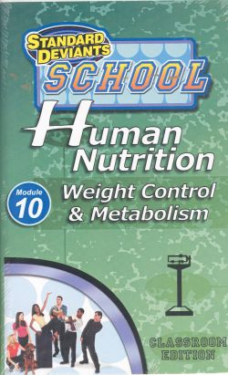 Standard Deviants School: Human Nutrition, Module 10 - Weight Control & Metabolism