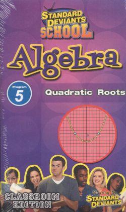 Standard Deviants School: Algebra, Program 5 - Quadratic Roots