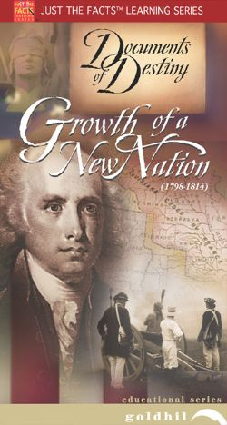 Just the Facts: Documents of Destiny - Growth of a New Nation