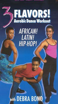 Debra Bono: 3 Flavors - Aerobic Dance Workout African, Latin and Hip Hop