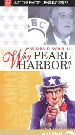 Just the Facts: World War II - Why Pearl Harbor?