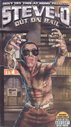 Don't Try This at Home Presents: Steve-O - Out on Bail