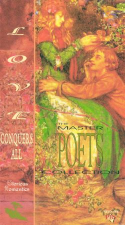 The Master Poets Collection: Love Conquers All