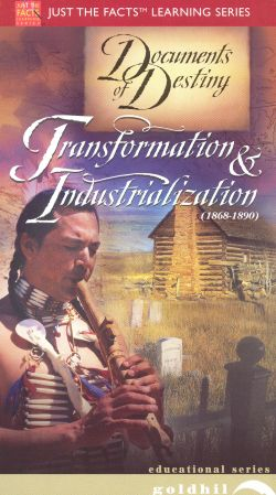 Just the Facts: Documents of Destiny - Transformation & Industrialization