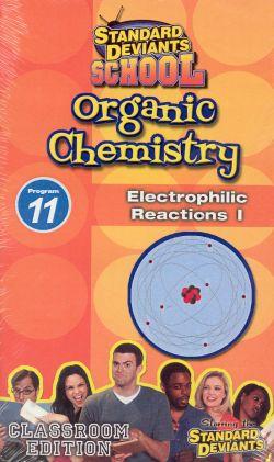 Standard Deviants School: Organic Chemistry, Program 11 - Electrophilic Reactions I