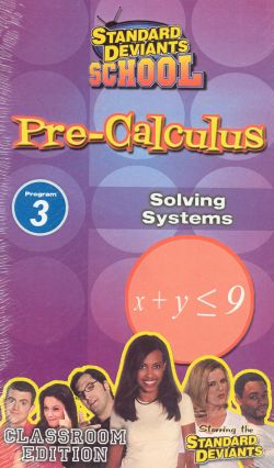 Standard Deviants School: Pre-Calculus, Program 3 - Solving Systems
