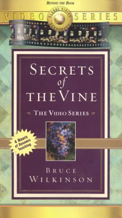 Bruce Wilkinson: Secrets of the Vine