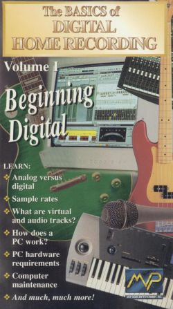 The Basics of Digital Home Recording, Vol. 1: Beginning Digital