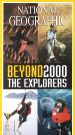 National Geographic: Beyond 2000 - The Explorers