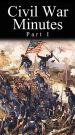 Civil War Minutes: Union, Part I