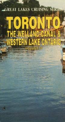 Great Lakes Cruising Series, Vol. 4: Toronto: The Welland Canal & Western Lake Ontario