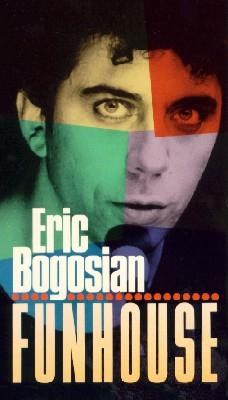 Eric Bogosian: Fun House