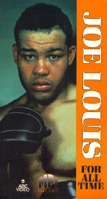 Joe Louis: For All Time