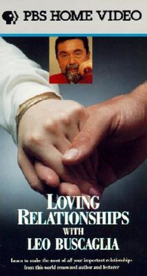 Leo Buscaglia: Loving Relationships
