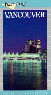 Video Visits: Vancouver - The World in a City