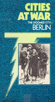 Cities at War: Berlin - The Doomed City