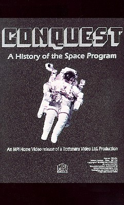 Conquest: The History of Space Exploration
