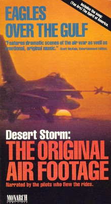 Desert Storm: The Original Air Footage - Eagles over the Gulf