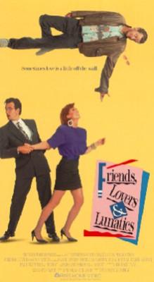 Friends, Lovers & Lunatics