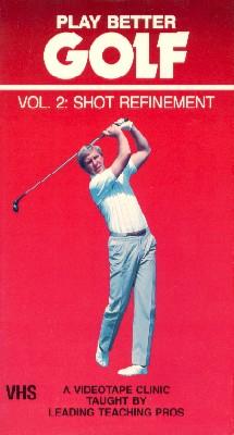 Play Better Golf, Vol. 2: Shot Refinement