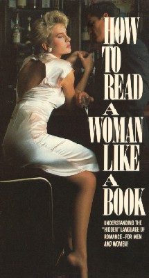 How to Read a Woman Like A Book