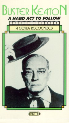 Buster Keaton: A Hard Act to Follow, Vol. 3 - A Genius Recognized