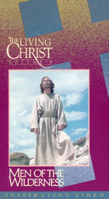 Living Christ, Vol. 4: Men of the Wilderness