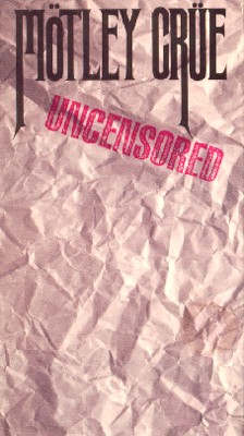 Mötley Crüe: Uncensored