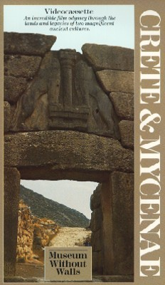 Museum without Walls: Crete and Mycenae