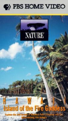 Nature: Hawaii, Island of the Fire Goddess