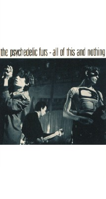 The Psychedelic Furs: All of This & Nothing