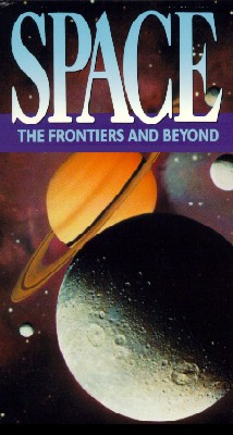 Space: The Frontiers and Beyond