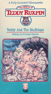The Adventures of Teddy Ruxpin: Teddy and the Mudblups